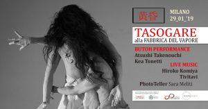 黄昏 Tasogare - Butoh Performance con Atsushi Takenouchi e Kea Tonetti, live-music di Hiroko Komiya e Tivitavi @ Fabbrica del Vapore